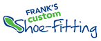 Franks Custom Shoe Fitting